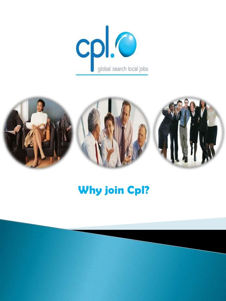 Why join Cpl?<br />