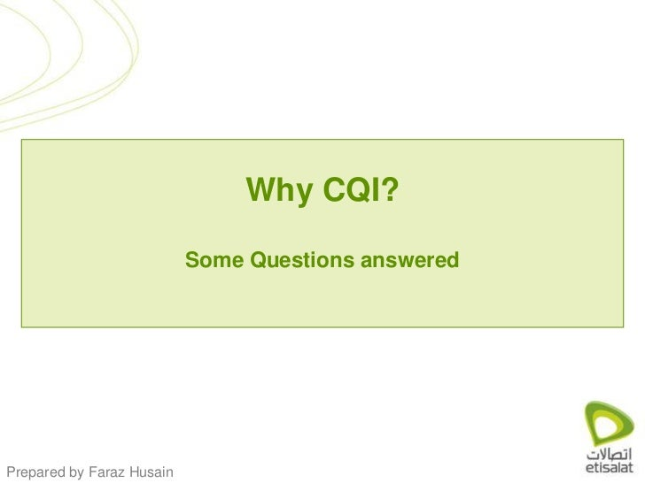 Why CQI?Some Questions answered<br />