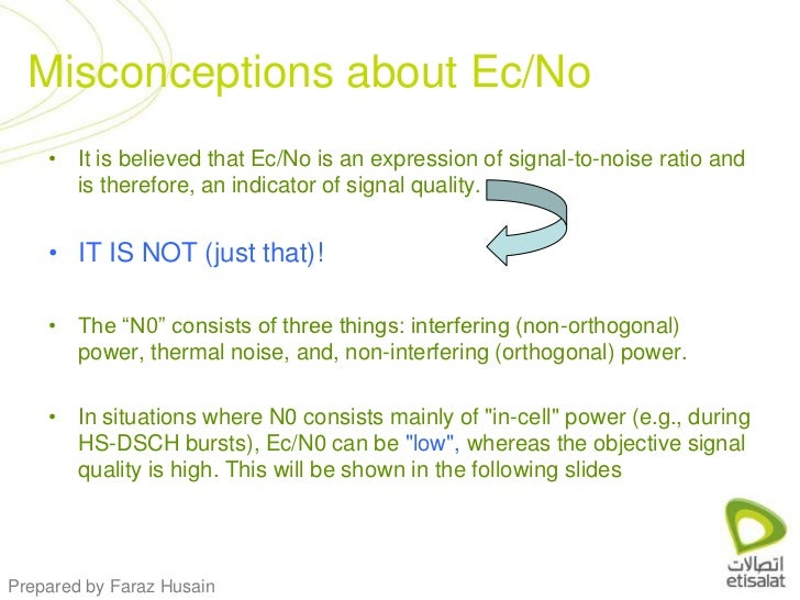 It is believed that Ec/No is an expression of signal-to-noise ratio and is therefore, an indicator of signal quality. <br ...