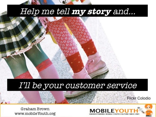 Help me tell my story and… I'll be your customer service  Graham Brown!www.mobileYouth.org