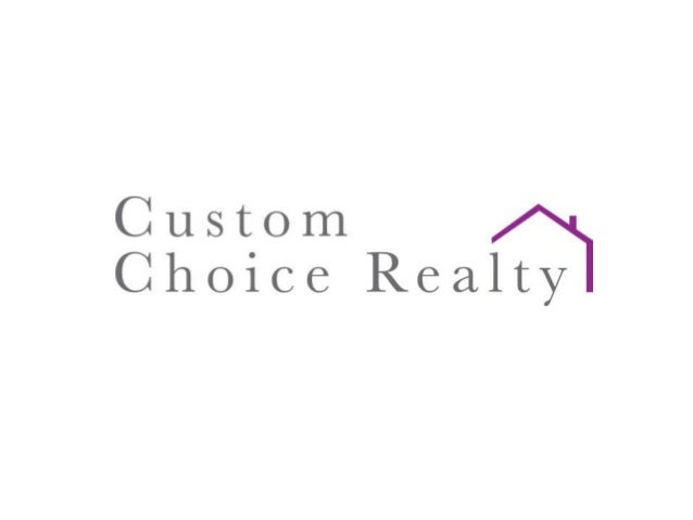 Custom Choice Realty is a newly launched business  Owned and managed by Lonne Clark  Lonne is a licensed Managing Brok...
