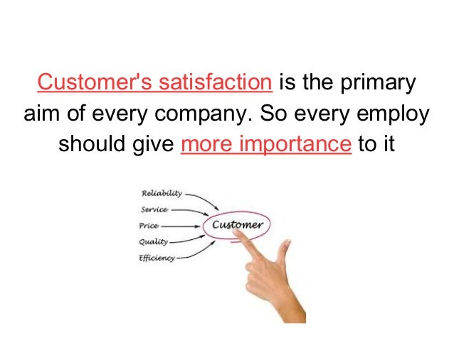importance of customer satisfaction essay Importance of customer satisfaction teams that measure customer satisfaction can easily calculate the expected risk of unhappy customers by putting a number to the importance of customer satisfaction, you can have more meaningful conversations with your boss and company about investing in your team.