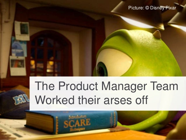 Picture: © Disney Pixar The Product Manager Team Worked their arses off