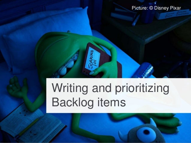 Picture: © Disney Pixar Writing and prioritizing Backlog items