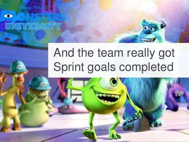 And the team really got Sprint goals completed
