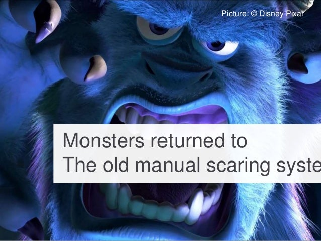 Monsters returned to The old manual scaring syste Picture: © Disney Pixar