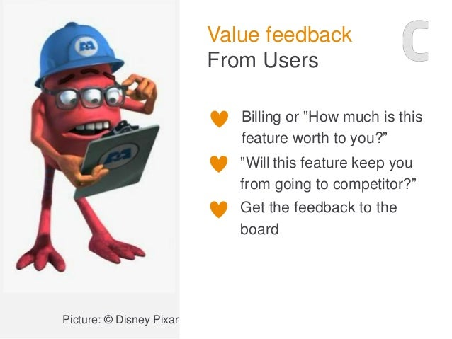 """Value feedback From Users Billing or """"How much is this feature worth to you?"""" """"Will this feature keep you from going to co..."""