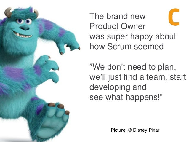 """The brand new Product Owner was super happy about how Scrum seemed """"We don't need to plan, we'll just find a team, start d..."""