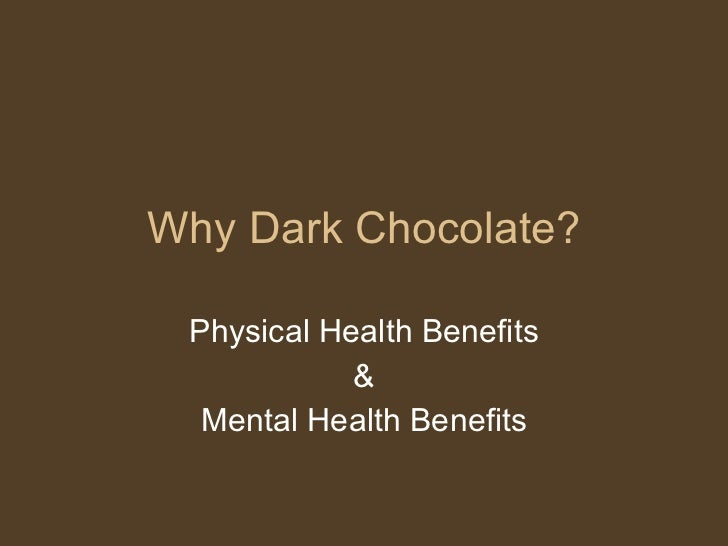 Why Dark Chocolate? Physical Health Benefits & Mental Health Benefits