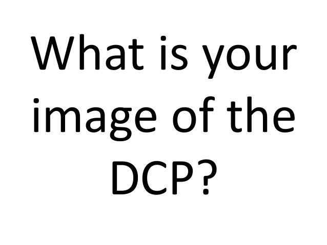 Why DCP?