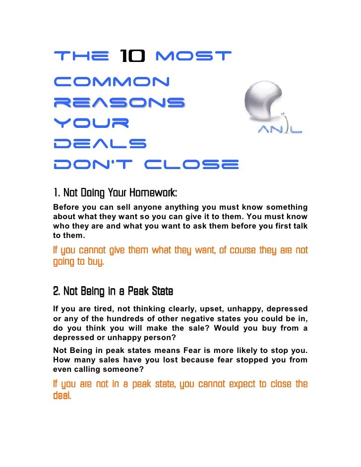 The 10 most common r e a sons your deals don't close 1. N o t Do i ng Y o u r Ho m ew o r k : Before you can sell anyone a...