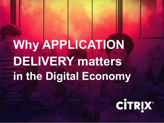 Why APPLICATION in the Digital Economy DELIVERY matters
