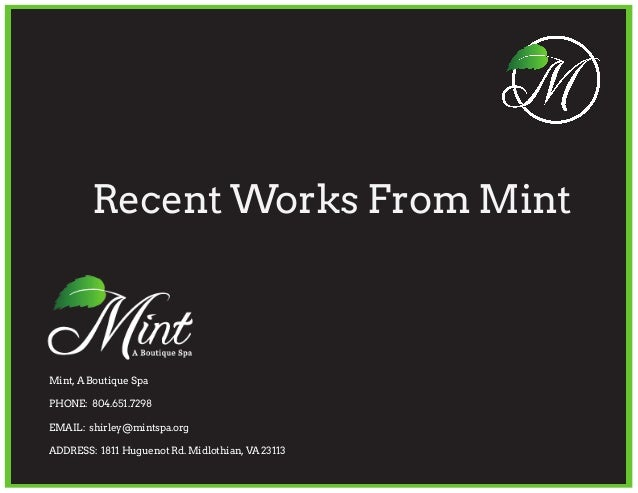 Mint, A Boutique Spa PHONE: 804.651.7298 EMAIL: shirley@mintspa.org ADDRESS: 1811 Huguenot Rd. Midlothian, VA 23113 Recent...