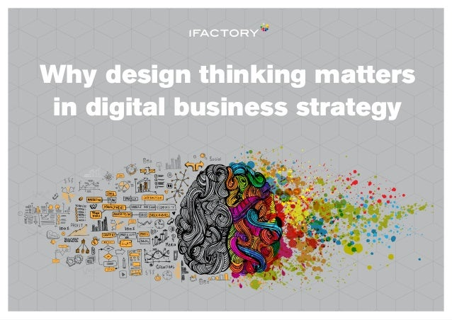 Why design thinking matters in digital business strategy