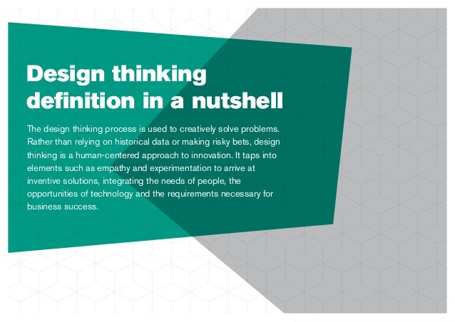 Design thinking definition in a nutshell The design thinking process is used to creatively solve problems. Rather than rely...