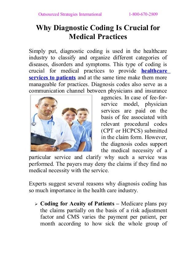 Outsourced Strategies International 1-800-670-2809  Why Diagnostic Coding Is Crucial for  Medical Practices  Simply put, d...