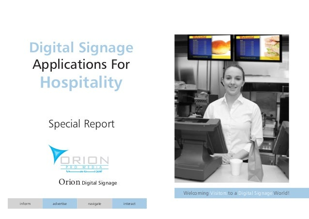 Special Report Orion Digital Signage Welcoming to a World!Visitors Digital Signage inform advertise navigate interact Digi...