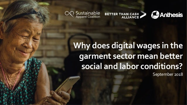 Why does digital wages in the garment sector mean better social and labor conditions? September2018