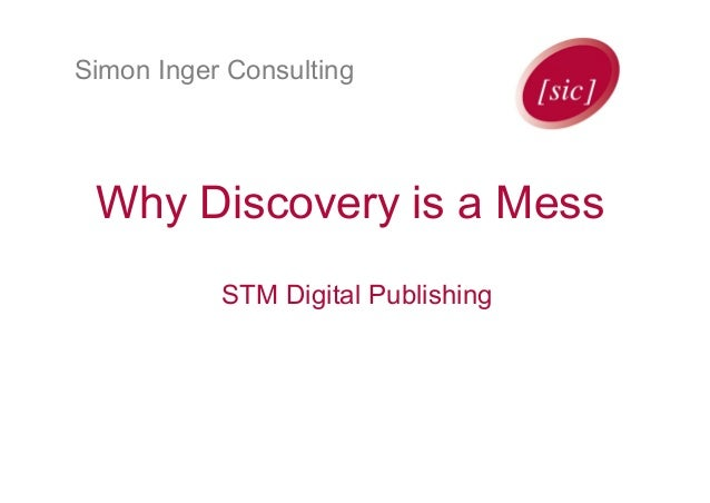 Simon Inger Consulting Why Discovery is a Mess STM Digital Publishing