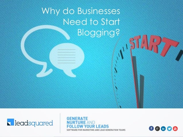 Why do Businesses Need to Start Blogging?