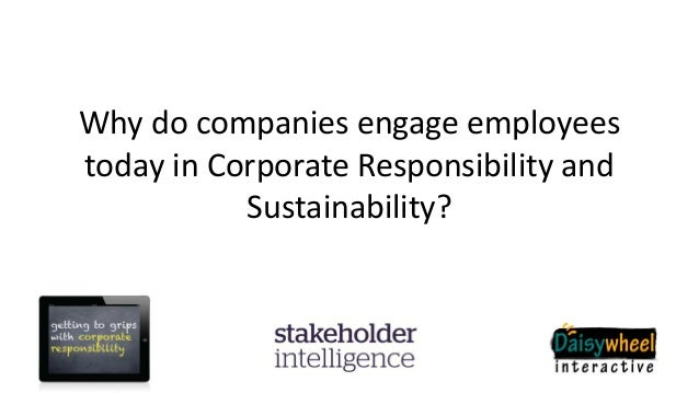 Why do companies engage employees today in Corporate Responsibility and Sustainability?