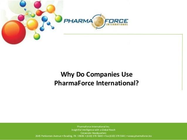 Why Do Companies Use PharmaForce International?  PharmaForce International Inc. Insightful Intelligence with a Global Reac...