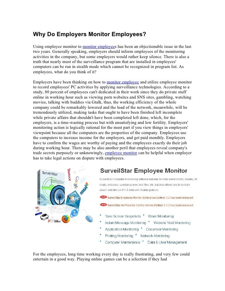 Why Do Employers Monitor Employees?Using employee monitor to monitor employees has been an objectionable issue in the last...