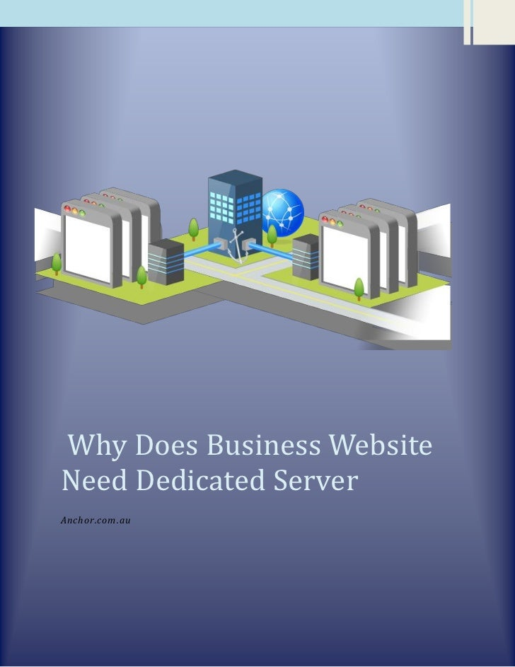Why Does Business WebsiteNeed Dedicated ServerAnchor.com.au