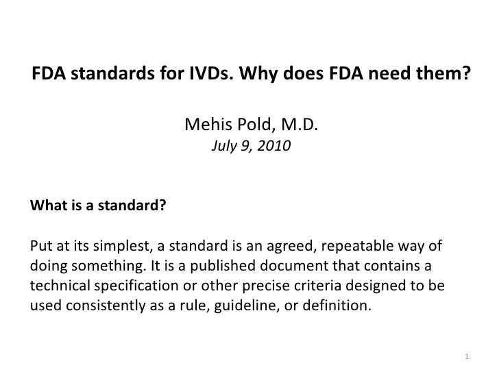 FDA standards for IVDs. Why does FDA need them?                         Mehis Pold, M.D.                             July ...