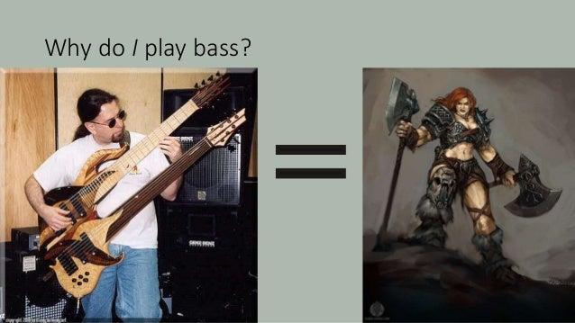 "Why does InfoSec play bass? ""Good Taste."" -- Joseph Sokoly"