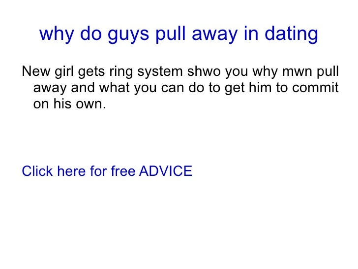 Dating what to do when he pulls away
