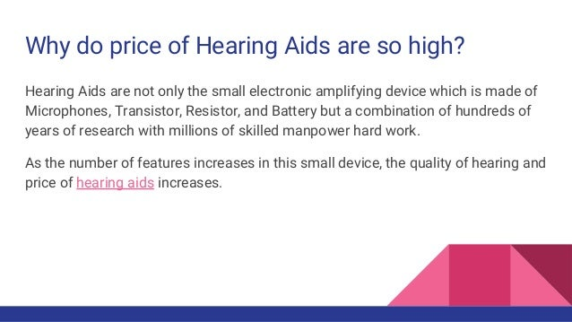 Why are hearing aids so expensive