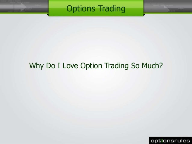 Love trade options