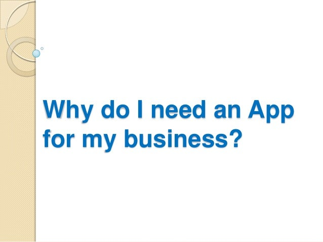 Why do I need an Appfor my business?
