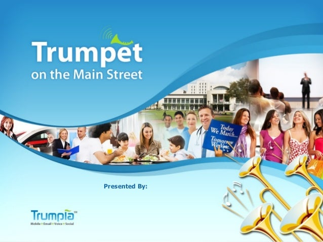 Trumpet on the Main Street   Presented By:                             1