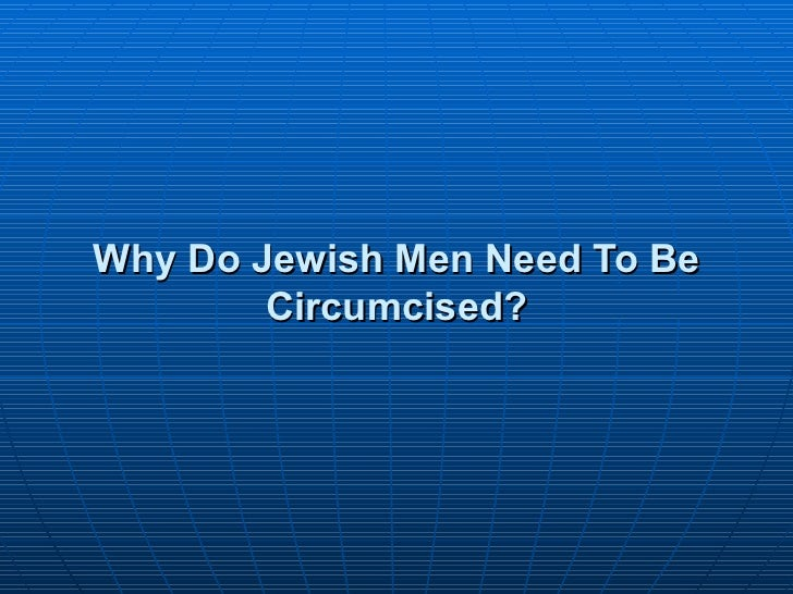 Why Do Jewish Men Need To Be Circumcised?