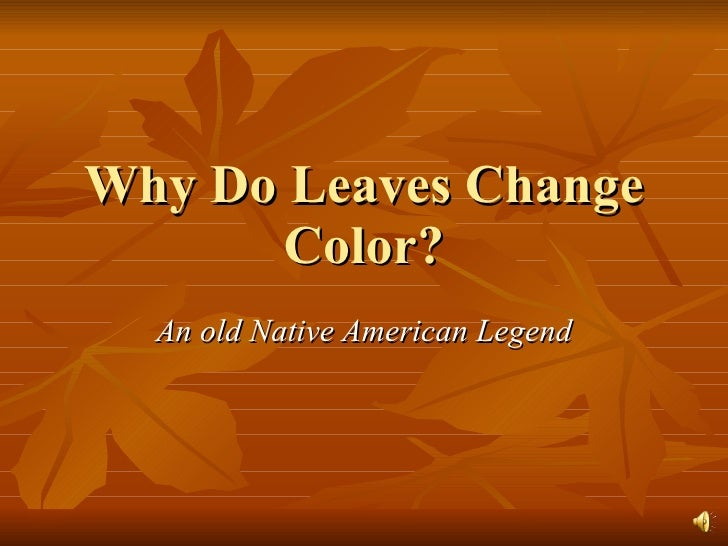 Why Do Leaves Change Color? An old Native American Legend