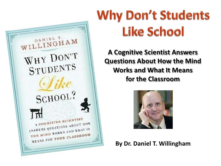 Why Don't Students <br />Like School<br />A Cognitive Scientist Answers Questions About How the MindWorks and What It Mean...