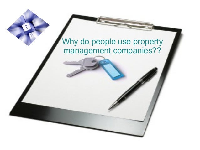 Why do people use property management companies??