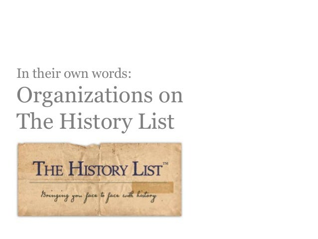 In their own words:  Organizations on The History List