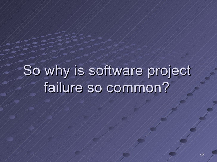 why do so many projects fail Why do so many erp projects fail or, more generally: why do so many software implementation projects fail four main reasons for the failure of such projects seem to be.