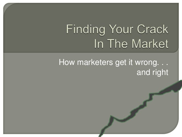 How marketers get it wrong. . .                     and right