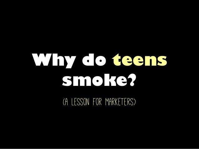 Why do teens smoke? (a lesson for marketers)