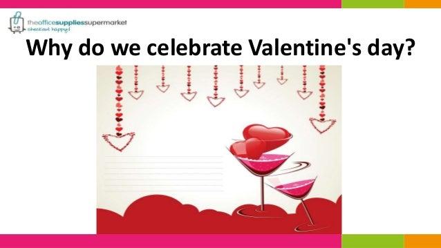 why do we celebrate valentine's day?, Ideas