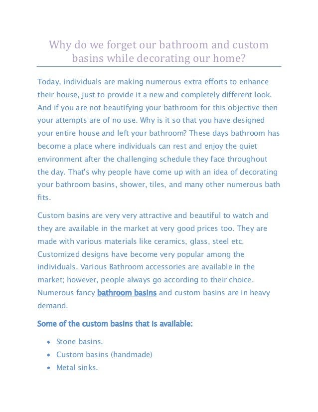 Why do we forget our bathroom and custom       basins while decorating our home?Today, individuals are making numerous ext...