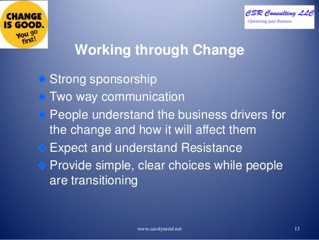 organizations and the need for change Overcoming resistance to changes is often one of the biggest challenges for continuous improvement practitioners in the first of a 4-part series on managing change.