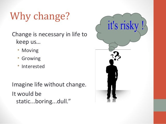 why is change necessary for managers