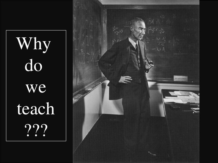 Why  do  we teach ???