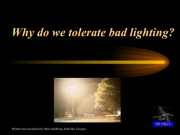 Why do we tolerate bad lighting? Written and researched by Marc Sandberg, Dark Sky Georgia