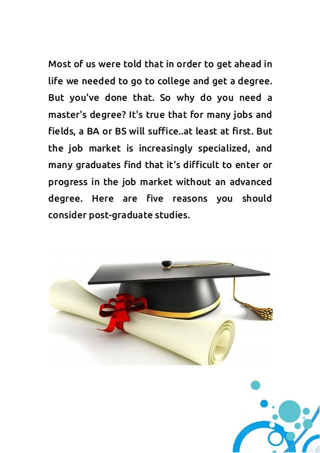 why do you want a doctorate degree Obtaining a phd degree means you have an exclusive specialty in your field   do you want to further your education and need funding.